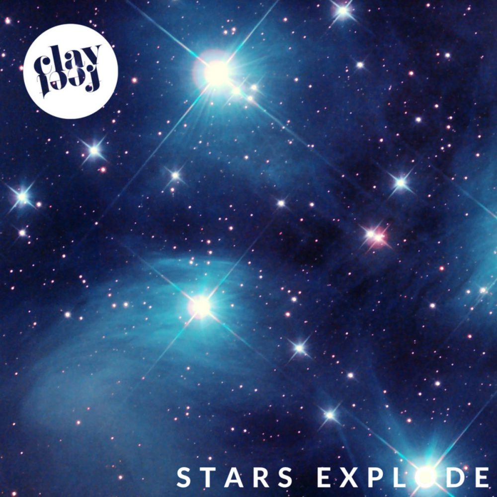 Clayfeet – Stars Explode (Planetdamage Wants In Remix, 2016)