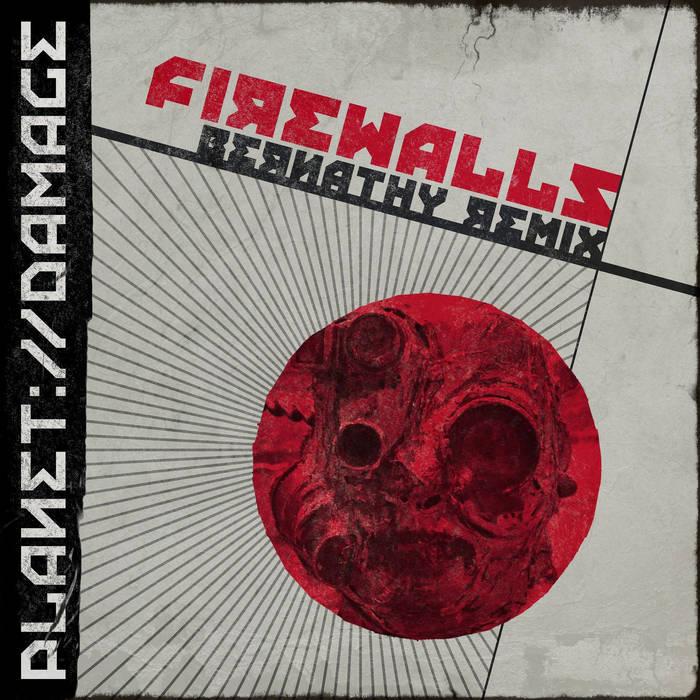 Firewalls (Bernathy remix, 2016)